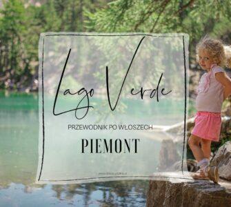 Lago Verde w Piemoncie. Atrakcje w Piemoncie.