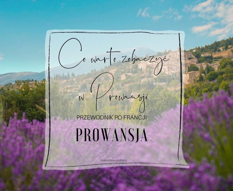 Co trzeba i warto zobaczyć w Prowansji