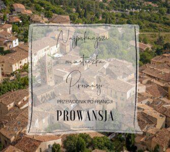Najpiękniejsze miasteczka Prowansji.