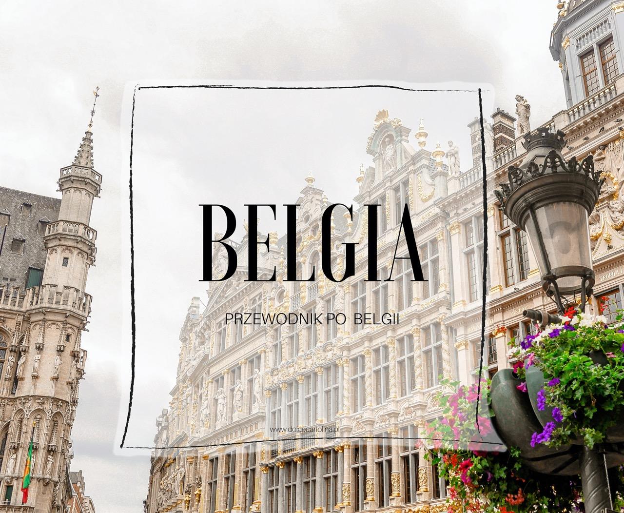 przewodnik po belgi co zobaczyc w belgii atrakcje w belgii